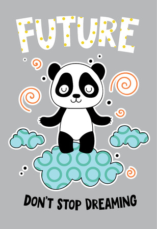 Cute panda on a cloud cartoon hand drawn vector illustration. Can be used for t-shirt print, kids wear fashion design, childrens pyjamas, baby shower, invitation card, poster. Don't stop dreaming.