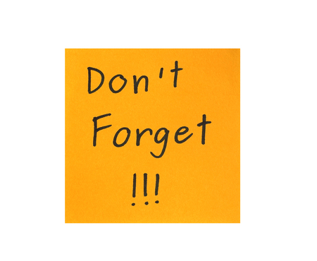 not forget: Do not forget  words on orange sticky note and exclamation marks, isolated on white background