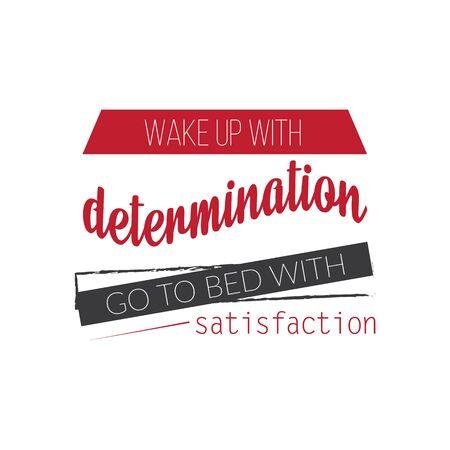 Despierta con determinación. Vete a la cama con satisfacción. Cita de motivación creativa inspiradora. Concepto de diseño de banner de tipografía de vector. Ilustración de vector
