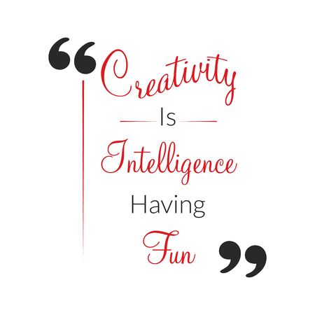 Creativity Is Intelligence Having Fun. Inspiring Creative Motivation Quote. Typography Creative Motivation Quote Poster Template.