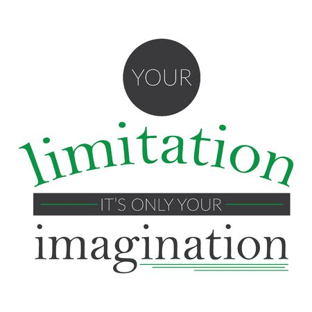 Your limitation its only your imagination. Motivational poster. Inspirational quote typography design.