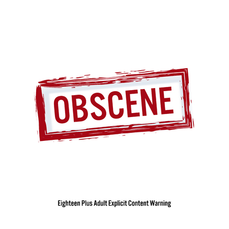 obscene: Obscene. Red Stop Sign. Age Restriction Stamp. Content For Adults Only.