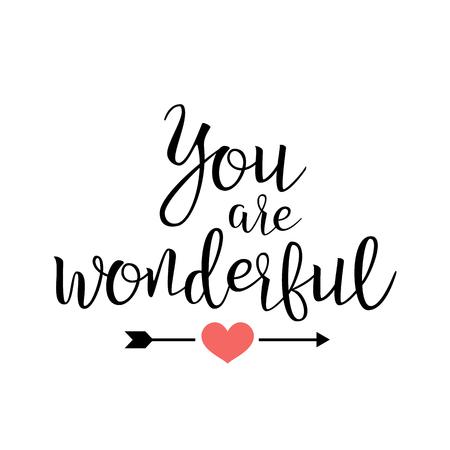 You Are Wonderful. Handwritten Lettering Quote About Love. For Valentine s Day Design, Wedding Invitation, Printable Wall Art, Poster. Typography design. Vector Illustration. Vektoros illusztráció
