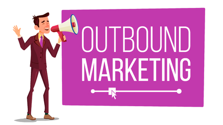 Outbound Marketing Banner Vector. Male With Megaphone. Loudspeaker. Speech Bubble. Isolated Illustration