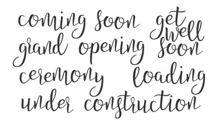 Modern Calligraphy Of Ink Coming Soon . Stylish Typography Poster With Different Handwritten Text Grand Opening Soon, Get Well, Ceremony Loading And Under Construction. Flat Illustration Stock Photo