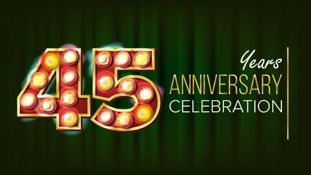 45 Years Anniversary Banner . Forty-five, Forty-fifth Celebration. Glowing Lamps Number. For Business Cards, Postcards, Flyers, Gift Cards Design. Retro Background Illustration Stock Photo