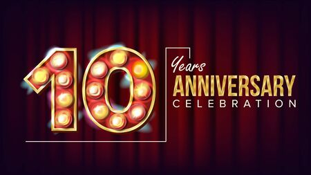 10 Years Anniversary Banner . Ten, Tenth Celebration. Vintage Style Illuminated Light Digits. For Happy Birthday Luxurious Advertising Design. Business Background Illustration