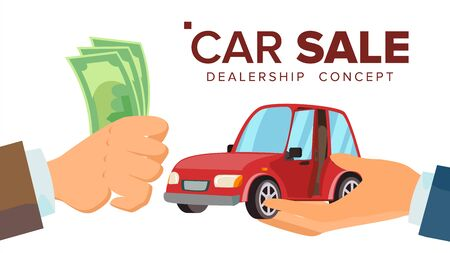 Car Sale Concept . Dealer Salesman Hand With A Car. Buying A Car. Customer Hand Holding Money. Isolated Illustration