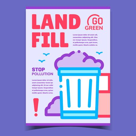 Landfill, Stop Pollution Advertising Poster Vector. Landfill Waste Container, Rubbish Bin, Garbage Pile Trash Dump. Go Green Environment Concept Template Stylish Colored Illustration