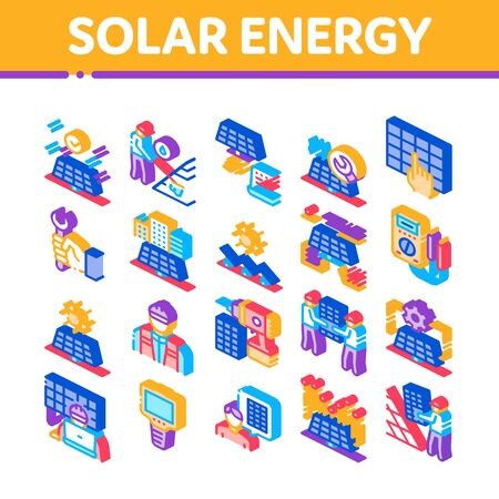 Solar Energy Technicians Collection Icons Set Vector. Solar Energy Battery And Panel, Alternative Power Technology, Installation And Repair Isometric Illustrations Illustration