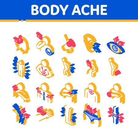 Body Ache Collection Elements Icons Set Vector. Headache And Toothache, Backache And Arthritis, Stomach And Muscle Ache, Eye And Foot Pain Isometric Illustrations