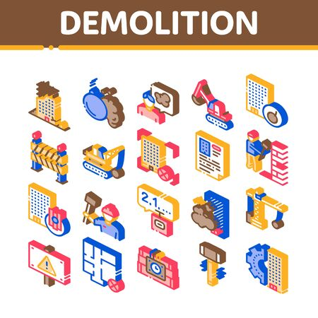 Demolition Building Collection Icons Set Vector. Crane With Wrecking Ball And Fence, Hammer And Dynamite Construction Demolition Isometric Illustrations 일러스트