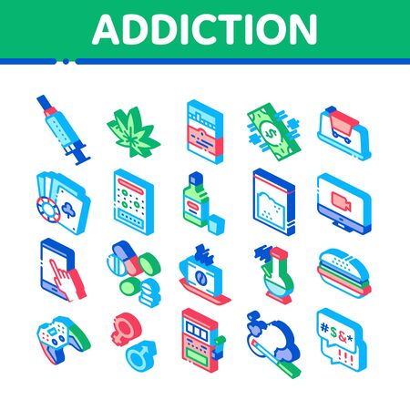 Addiction Bad Habits Collection Icons Set Vector. Alcohol And Drug, Shopping And Gambling, Hemp, Smoking And Junk Food Addiction Isometric Illustrations