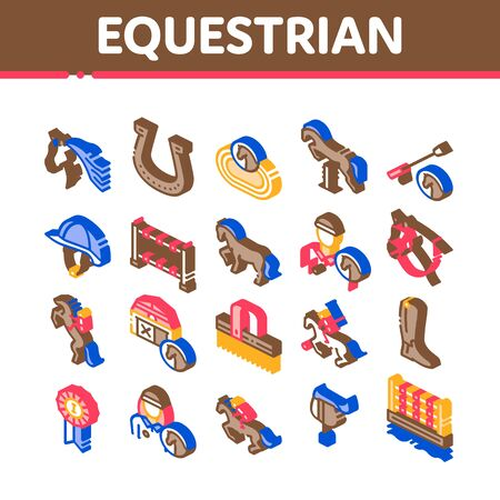 Equestrian Animal Collection Icons Set Vector. Equestrian Horse And Polo Game, Rider Helmet And Shoe, Horseshoe And Barrier Isometric Illustrations