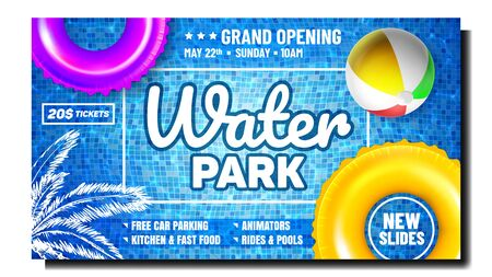 Water Park Creative Advertising Poster Vector. Inflatable Ring And Ball Tool For Playing Game In Swimming Pool And Palm Tree On Bright Promotional Banner. Color Concept Template Illustration