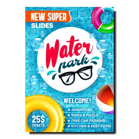 Water Park Attraction Promo Flyer Poster Vector. Inflatable Lifebuoy And Ball Equipment For Playing In Swimming Pool, Sunglasses And Bubbles On Promotional Banner. Color Concept Layout Illustration Illustration