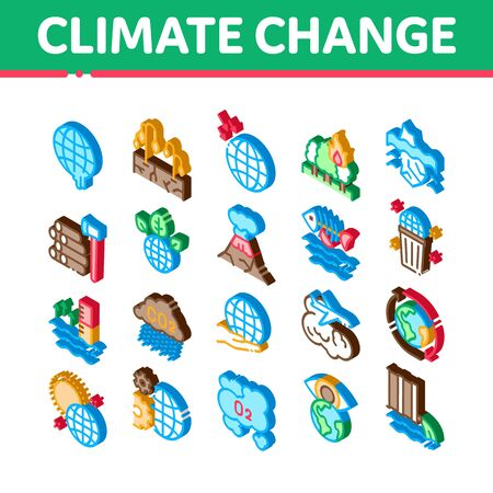 Climate Change Ecology Icons Set Vector. Isometric Climate Warming And Drought, Deforestation And Forest Fire, Co2 Emission And Eruption Illustrations