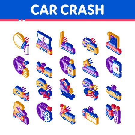Car Crash Accident Icons Set Vector. Isometric Car Crash And Burning, Airbag Deployed And Broken Engine, Drunk And Fell Asleep At Wheel Illustrations