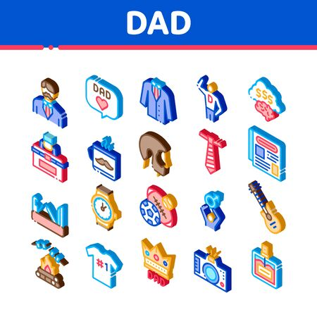 Dad Father Parent Icons Set Vector. Isometric Dad With Beard And Office Working Place, Guitar And Photo Camera, Crown And Perfume Bottle Illustrations