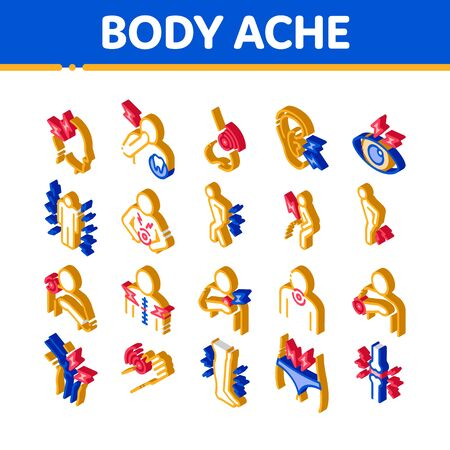 Body Ache Elements Icons Set Vector. Isometric Headache And Toothache, Backache And Arthritis, Stomach And Muscle Ache, Eye And Foot Pain Illustrations
