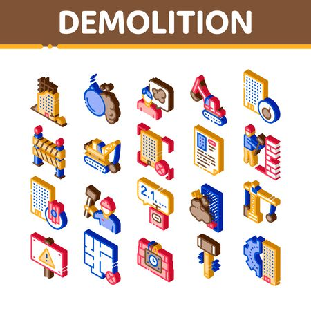 Demolition Building Icons Set Vector. Isometric Crane With Wrecking Ball And Fence, Hammer And Dynamite Construction Demolition Illustrations