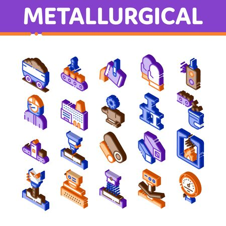 Metallurgical Elements Icons Set Vector. Isometric Factory Furnace, Metal Melting And Metallurgical Pipe Foundry Illustrations Ilustração