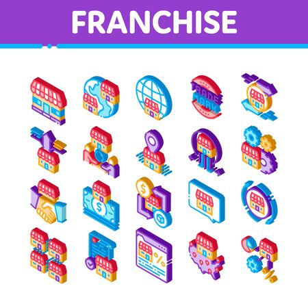 Franchise Business Icons Set Vector. Isometric Franchise And Trade Mark, Wideworld Branches And Dollar, Handshake And Contract Illustrations
