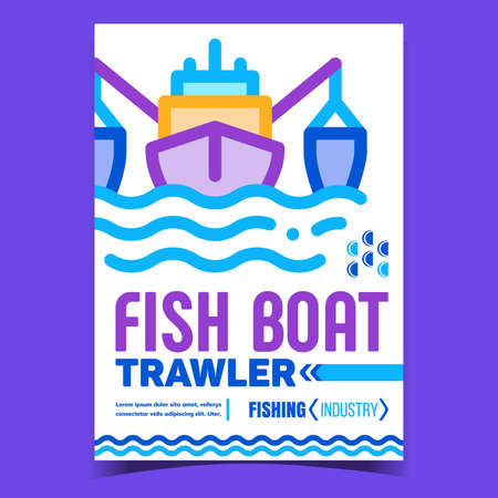 Fish Boat Trawler Creative Advertise Poster Vector. Fish Ship In Sea Promotional Banner. Fishing Industry, Industrial Water Transport Concept Template Stylish Colorful Illustration Illustration