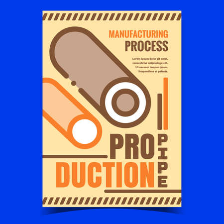 Pipe Production Creative Advertise Banner Vector. Factory Manufacturing Process Iron Pipe Manufacturer Promotional Poster. Pipeline Industry Plant Concept Template Style Color Illustration Illustration