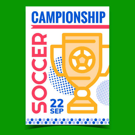 Soccer Championship Promotional Poster Vector. Football Championship Golden Cup For Winner On Creative Advertising Banner. Game Champion Mug Concept Template Style Color Illustration  イラスト・ベクター素材