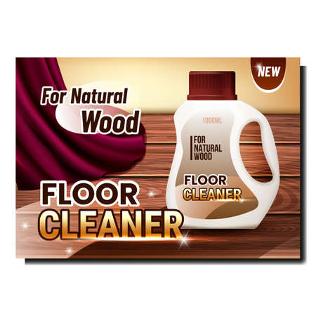 Floor Cleaner Creative Advertising Poster Vector. Cleaner Blank Plastic Packaging For Clean Natural Wood Floor And Furniture Surface Promotional Banner. Style Color Concept Template Illustration 向量圖像