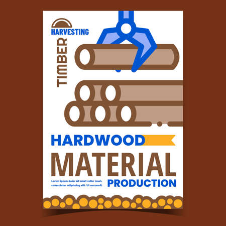 Hardwood Material Creative Promo Banner Vector. Wood Material Production, Industrial Equipment Loading Tree Trunks Advertising Poster. Timber Harvesting Concept Template Style Color Illustration