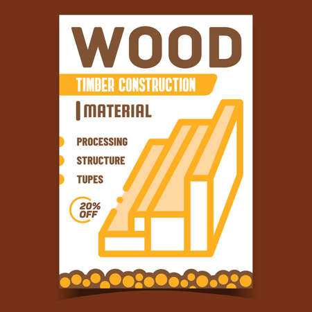 Wood Timber Construction Promotional Banner Vector. Wooden Construction Processing And Building Structure Advertising Poster. Factory Production Concept Template Style Color Illustration
