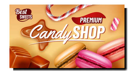 Candy Shop Creative Promotional Poster Vector. Caramel, Lollipop And Marshmallow, Toffee And Macaroons Cakes Candy Store Advertising Banner. Style Color Concept Template Illustration