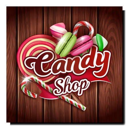 Candy Shop Creative Promotional Banner Vector. Delicious Macaroons Cookies, Lollipop And Striped Marshmallow Candy Store Advertising Poster. Wooden Background Style Color Concept Template Illustration 矢量图像