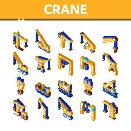 Crane Building Machine Icons Set Vector. Isometric Crane Port Construction For Unloading Ship And Tower For Build House, Lifting Weight Illustrations