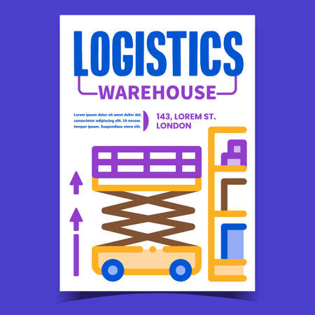 Logistics Warehouse Creative Promo Poster Vector. Loader Warehouse Transport Equipment Advertising Banner. Industry Vehicle For Loading Containers On Shelf Concept Template Style Color Illustration