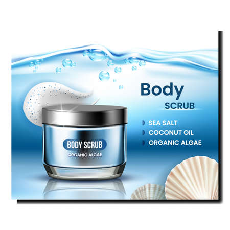 Scrub Body Therapy Cosmetic Promo Banner Vector. Scrub Blank Container With Sea Salt, Coconut Oil And Organic Algae, Splash And Ocean Shell On Advertising Poster. Style Concept Template Illustration Иллюстрация