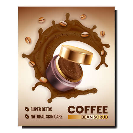 Coffee Bean Scrub Creative Promotion Poster Vector. Natural Skin Care Scrub Splash, Blank Package And Energetic Ingredient Advertise Banner. Super Detox Style Concept Template Illustration