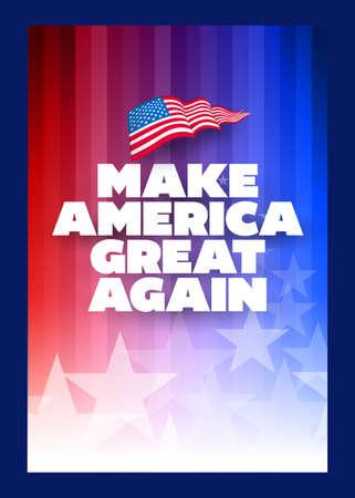 Presidental election campaign slogan poster. Make America great again. Concept design template. Typographic vector design. Political election campaign.