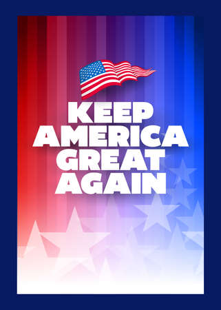 Presidental election campaign slogan poster. Keep America great again. Concept design template. Typographic vector design. Political election campaign. Illustration