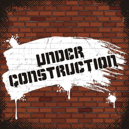 under construction sign: Under Construction Sign, Painted on Old Brick Wall