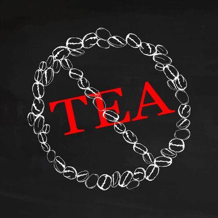 Drink geen thee! Teken van geen thee drinken. Alleen koffie! Gevaarsteken van witte koffiebonen die op bord worden geïsoleerd.