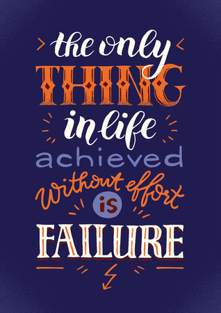 achieved: The only thing in life achieved without effort is failure. Inspiring creative motivation poster. Vector hand lettering vintage retro banner design concept Illustration