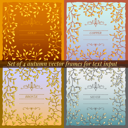 input: Set of 4 autumn vector frames for text input. Metallic colors: gold, copper, bronze and silver Illustration