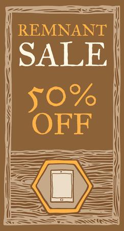 remnant: Tablet remnant sale, wood texture.  Illustration