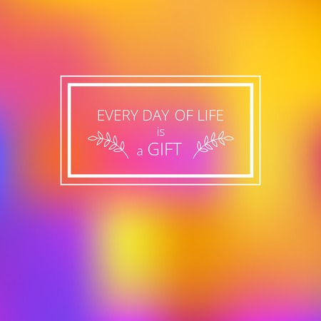 every day: Every day of life is a gift. Motivation quote with hand drawn branch. Suitable for poster or banner