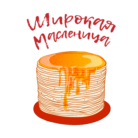 Russian holiday Maslenitsa. Pancake is a symbol of Shrovetide, isolated on white. Russian blini with honey, hand drawn, bright cartoon style. Russian text means Shrovetide Illustration