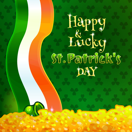 paddys: Happy and Lucky St Patricks Day greeting card or poster template. Vector design element. Green pot with gold coins, treasure of leprechauns against national flag of Ireland. Pile of gold Illustration