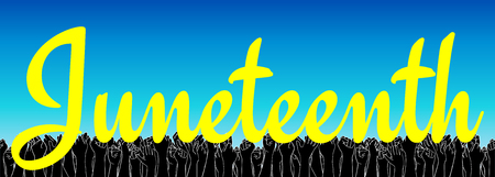 emancipation: Juneteenth, African-American Independence Day, June 19. Day of freedom and emancipation. Yellow text on a sky-blue background, extra wide banner with raised people hand on background